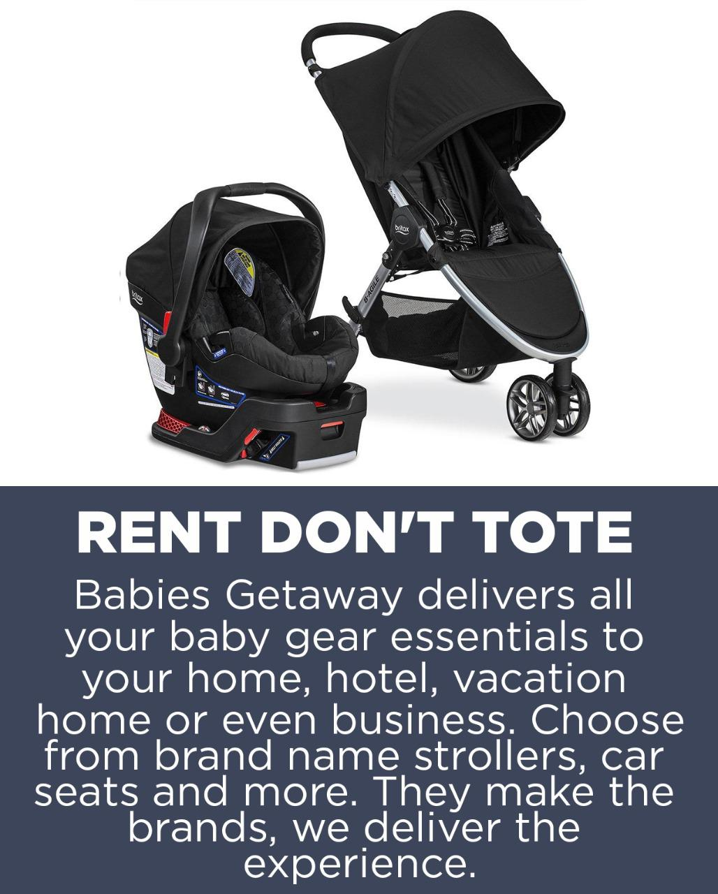 Book Babies Getaway for all your baby gear rental needs. Car Seat Rentals, High Chair Rentals, Pack N Play Rentals, Stroller Rentals and Crib Rentals are available in the USA